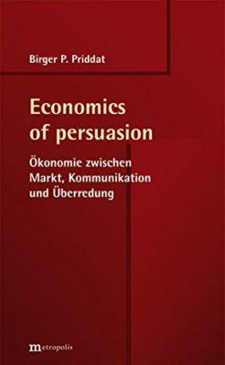 """Die Kunst der Überzeugung - Ökonomie trifft Kommunikation. <a href=""""https://www.amazon.de/Economics-persuasion-Ökonomie-Kommunikation-Überredung/dp/3731610469/ref=as_sl_pc_qf_sp_asin_til?tag=karrieeinsic-21&amp;linkCode=w00&amp;linkId=&amp;creativeASIN=3731610469"""">Buch kaufen</a>..."""