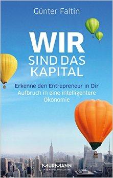 """""""Wir sind das Kapital"""" - Günter Faltin's neuer Bestseller..."""