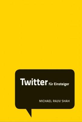 Twitter für Einsteiger. Dabei? Buch kaufen...