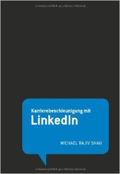 LinkedIn, ein Karrierebeschleuniger? Buch kaufen...